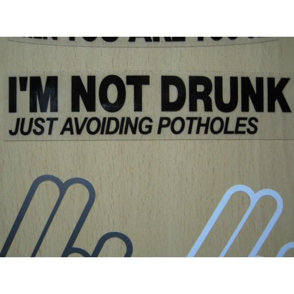 Im not drunk just avoiding potholes white